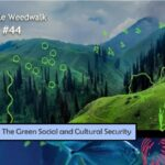 <b>Audible Weed Walk – ep.44 Rewinding: The green social and cultural security</b>