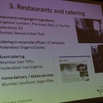 Many restaurants and catering in 3 big indian cities serve certified organic food