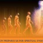 Physicial evolution prepares for spiritual evolution