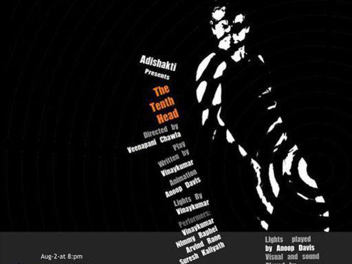 Photographer:web   The Tenth Head presented by Adishkati Saturday at 8pm Bharat Nivas