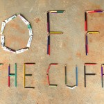 <b>Off the Cuff  No.11</b>