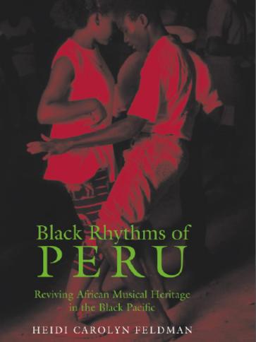 Photographer:web   Black Rhytms of Peru, by ethnomusicologist Heidi Carolyn Feldman