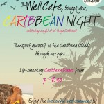 CAribbean Night at Well Caffe from 7pm onward, concert at 8.30pm , 8th og August