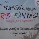 Caribbean Night with Erika, Sian and Romain at Well Caffee