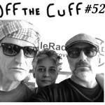 <b>Off the Cuff - 52</b>