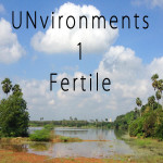 <b>Unvironments: Fertile</b>