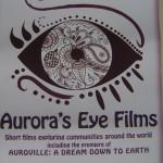 Aurora's Eye - Auroville: A Dream Down to Earht