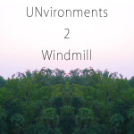 <b>Unvironments 2: Windmill</b>