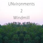 <b>Unvironments 2: Windmill</b>