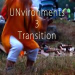 <b>Unvironments 3 Transition</b>