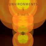 <b>Unvironments 5: Breath</b>