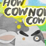 Cow Now Now Cow by Sandbox Collective on 24th at Adishakti