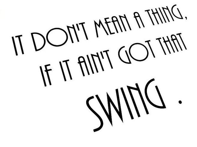 Photographer:web   It Don't Mean a Thing if You Aint Got That  Swing