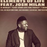 Elemnts of Life ft. Josh Milan