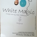 White MAgic at Adishkati on 7th at 7pm