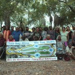 United as one tribe, Aboriginees and Australians of European descent fight against the plant.