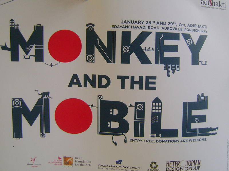 Photographer:web | Moneky and the  Mobile at Adishakti 28th 29th at 7pm