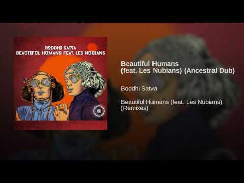 Photographer:web | Boddhi Satva - Beautiful Humans (feat. Les Nubians)