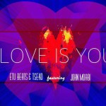 Etu Beats & Tseko feat. John Moabi - Love Is You