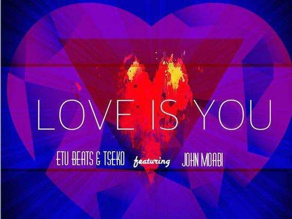 Photographer:web | Etu Beats & Tseko feat. John Moabi - Love Is You