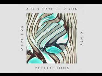 Photographer:web | Aidin Caye  - Reflections (Feat. Ziyon)
