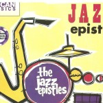 <b>The Jazz Epistels</b>