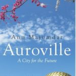 Auroville: A City for the Future