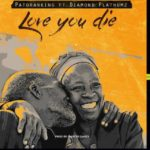 Patoranking - Love You Die
