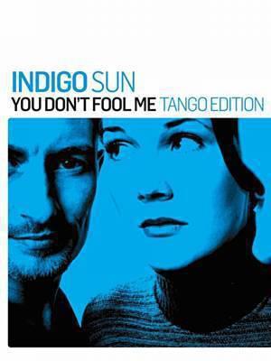 Photographer:web | Indigo Sun - You Dont Fool Me (Tango Cafe Mix)