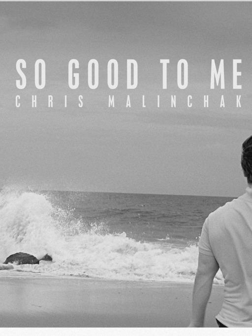 Photographer:web | Chris Malinchak - So Good To Me