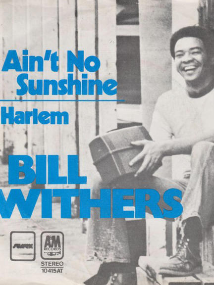 Photographer:web | Ain't no sunshine Bill Withers