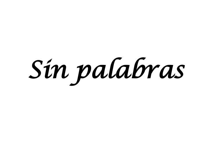 Photographer:web   Sin Palabras