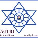 <b>Savitri Book 7, Canto 3 Part 1</b>